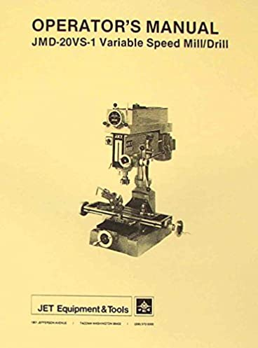 jet asian jmd 20vs 1 drill milling machine operator s parts manual rh amazon com CNC Milling Machine Manual Mill Machine Co