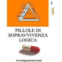 Pillole di sopravvivenza logica: Comprensione del testo (Italian Edition)