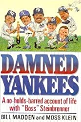 """Damned Yankees: A No-Holds-Barred Account of Life With """"Boss"""" Steinbrenner"""