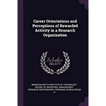 Career Orientations and Perceptions of Rewarded Activity in a Research Organization