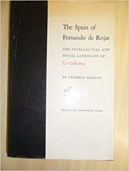 Book Spain of Fernando de Rojas: The Intellectual and Social Landscape of 'La Celestina' (Princeton Legacy Library)