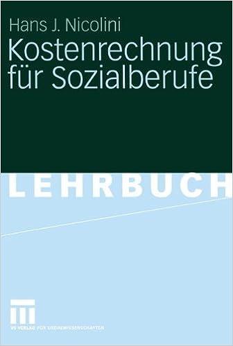 kostenrechnung fr sozialberufe grundlagen beispiele bungen german edition german 2005th edition - Kostenrechnung Beispiele
