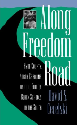 Along Freedom Road: Hyde County, North Carolina, and the Fate of Black Schools in the South (Studies in Legal History)