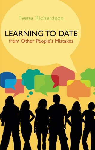 Book: Learning to Date from Other People's Mistakes by Teena Richardson