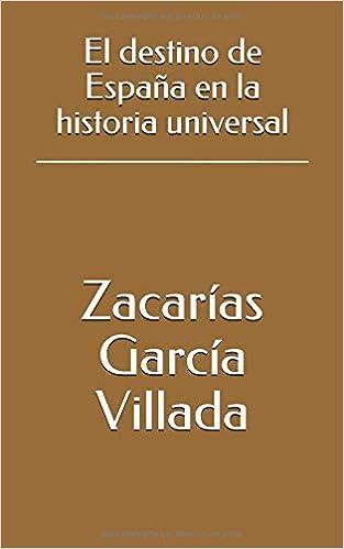 El destino de España en la historia universal: Amazon.es: García ...