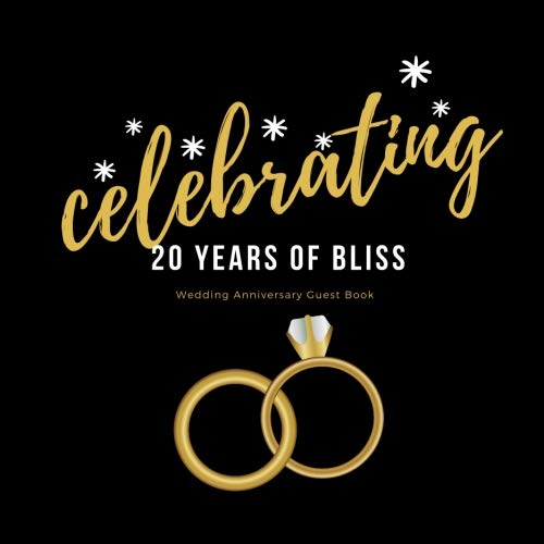 Amazon Com Celebrating 20 Years Of Bliss Wedding Anniversary Guest Book Guest Book Free Layout Message Book For Family And Friends To Write In Men Women Size Anniversary Guest Books Volume 67