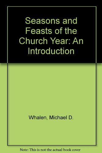 Seasons and Feasts of the Church Year: An Introduction