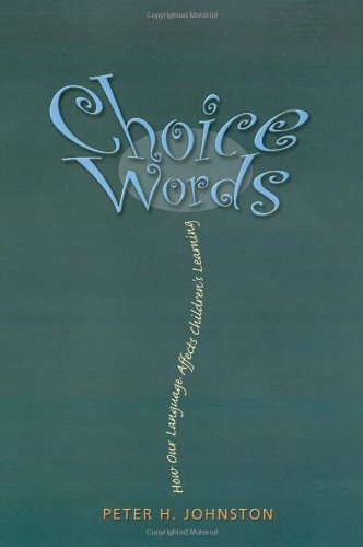 Choice Words by Johnston, Peter H. [Stenhouse Publishers,2004] (Choice Of Words)