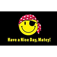 5ft x 3ft (150 x 90 cm) Have A Nice Day Matey Smiley Face Material Flag