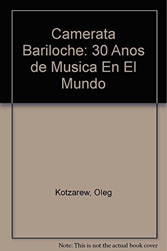 Descargar Libro Camerata Bariloche: 30 Anos De Musica En El Mundo Oleg Kotzarew