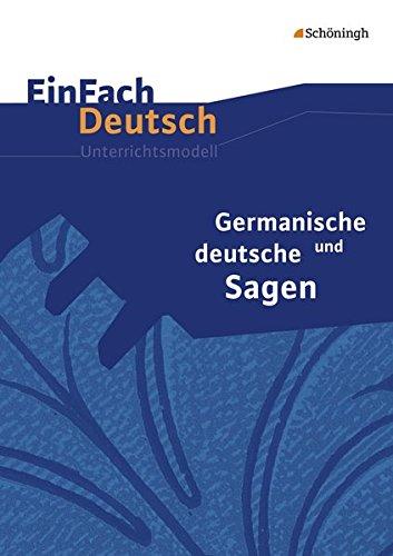EinFach Deutsch Unterrichtsmodelle: Germanische und deutsche Sagen