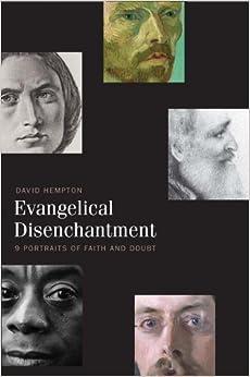 Book Evangelical Disenchantment: Nine Portraits of Faith and Doubt by Hempton, David (2013)
