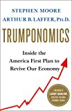 img - for Trumponomics: Inside the America First Plan to Revive Our Economy book / textbook / text book