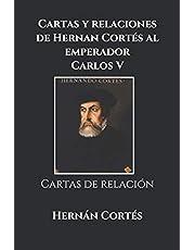 Cartas y relaciones de Hernan Cortés al emperador Carlos V: Cartas de relación