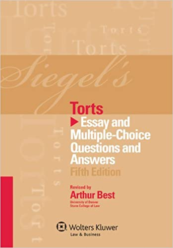 siegel s torts essay multiple choice questions answers th  siegel s torts essay multiple choice questions answers 5th edition 5th edition