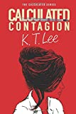 Calculated Contagion: The Calculated Series: Book 2 (Volume 2)