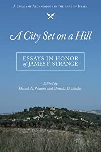 A City Set on a Hill: Essays in Honor of James F. Strange