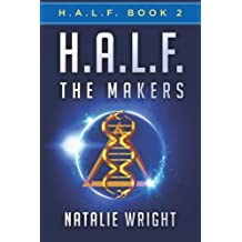 H.A.L.F.: The Makers (Volume 2) by Natalie Wright (2016-04-07)