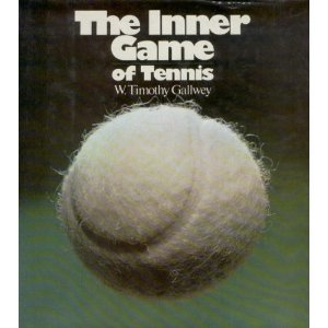 (The Inner Game of Tennis)