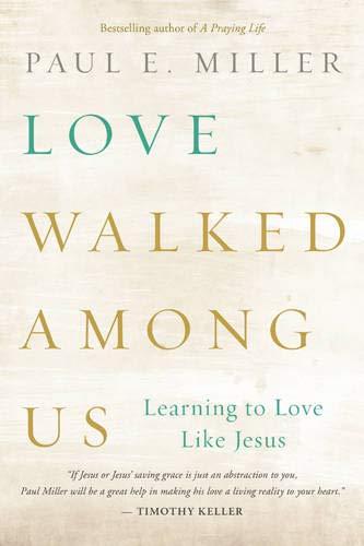 Love Walked among Us: Learning to Love Like Jesus (Among Us)