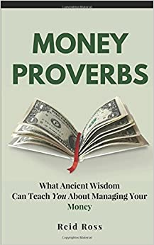 Money Proverbs: What Ancient Wisdom Can Teach You About Managing Your Money