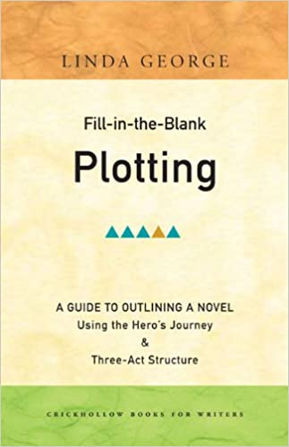 Fill-in-the-Blank Plotting - A Guide to Outlining a Novel: Linda ...