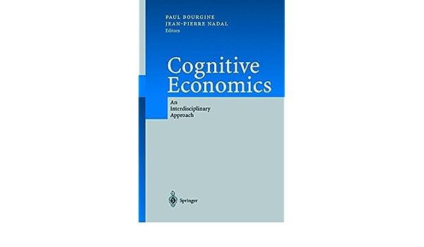 Cognitive Economics: An Interdisciplinary Approach