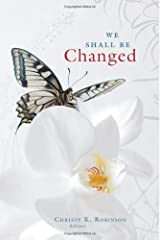 We Shall Be Changed: A Devotional from Quiet Hour Ministries Hardcover