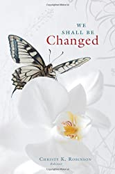 We Shall Be Changed: A Devotional from Quiet Hour Ministries