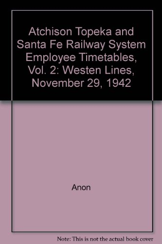 Atchison Topeka and Santa Fe Railway System Employee Timetables, Vol. 2: Westen Lines, November 29, 1942