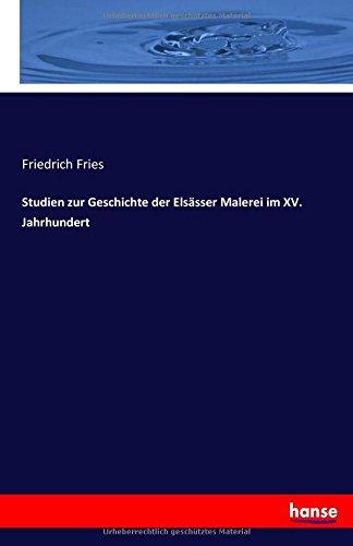 Download Studien zur Geschichte der Elsässer Malerei im XV. Jahrhundert (German Edition) ebook