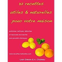 32 recettes utiles et naturelles pour votre maison (French Edition)