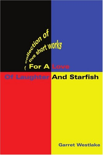 Download For A Love Of Laughter And Starfish: A collection of five short works pdf epub