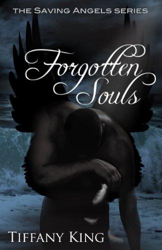 Forgotten Souls (The Saving Angels Series Book - Tiffany King
