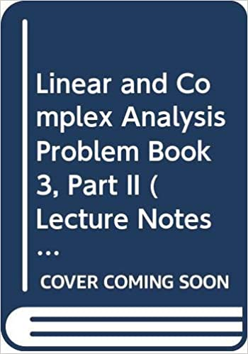 Linear And Complex Analysis Problem Book 3 Part