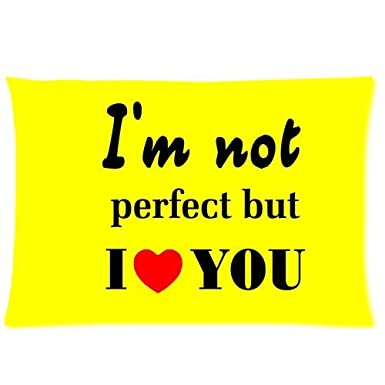 Sweet Quotes Im Not Perfect Bute I Love You Custom Rectangle