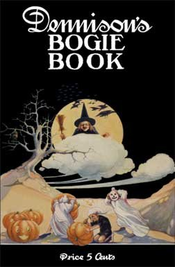 Dennison's Bogie Book -- A 1920 Guide for Vintage Decorating and Entertaining at Halloween and Thanksgiving (8th Edition)]()