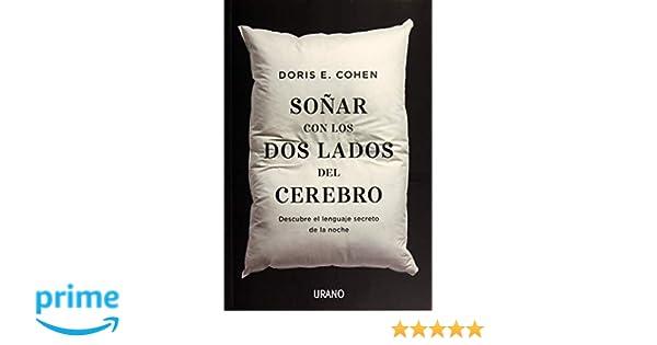 Soñar con los dos lados del cerebro Crecimiento personal: Amazon.es: DORIS E. COHEN: Libros