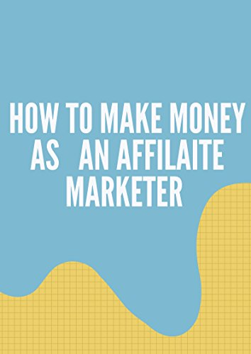 How to make money as an affiliate (best ways)