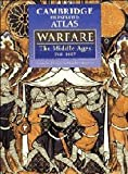 Front cover for the book The Cambridge Illustrated Atlas of Warfare: The Middle Ages, 768-1487 by Nicholas Hooper