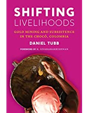 Shifting Livelihoods: Gold Mining and Subsistence in the Chocó, Colombia