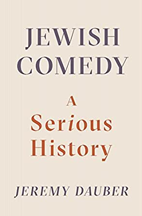 Amazon jewish comedy a serious history ebook jeremy dauber digital list price 2623 fandeluxe Image collections