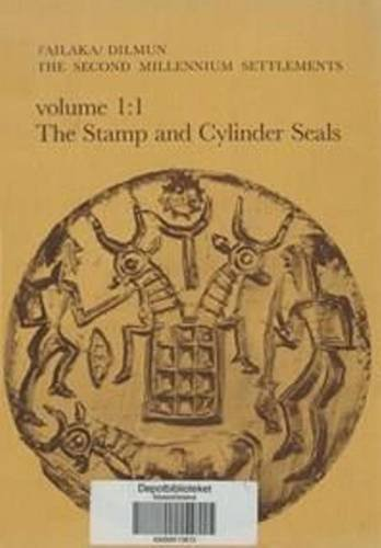 Failaka/Dilmun 2nd Mill. settlements Vol 1: 1 The Stamp and Cylinde (JUTLAND ARCH SOCIETY) (v. 1)