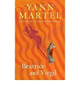 [Beatrice and Virgil] (By: Yann Martel) [published: June, 2010]