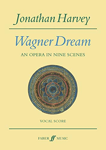 Wagner Dream: An Opera In Nine Scenes (Vocal Score)