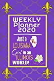 Weekly Planner 2020 Just a Louisiana Girl in an Illinois World: Weekly Calendar Diary Journal With Dot Grid for a Transplanted Louisianian