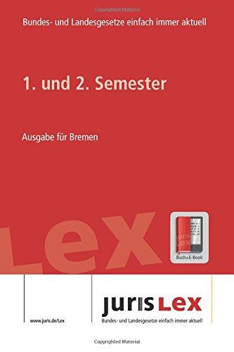 1. und 2. Semester Ausgabe für Bremen, Rechtsstand 16.07.2018, Bundes- und Landesrecht einfach immer aktuell (juris Lex) (German Edition) PDF