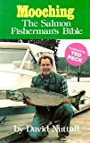 Mooching: The Salmon Fisherman's Bible