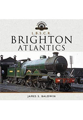 The Brighton Atlantics (Locomotive Portfolios)