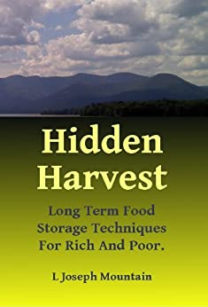Hidden Harvest: Long Term Food Storage Food Storage for Rich and Poor. by [Mountain, L. Joseph]